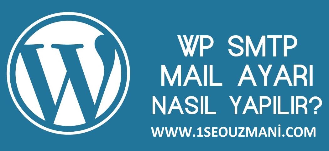 WordPress SMTP Mail Ayarları Nasıl Yapılır ?